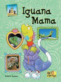 Critter Chronicles: Iguana Mama, Anders Hanson