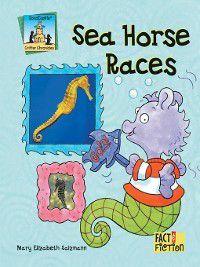 Critter Chronicles: Sea Horse Races, Mary Elizabeth Salzmann