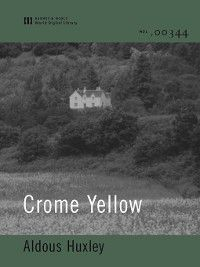 Crome Yellow (World Digital Library Edition), Aldous Huxley