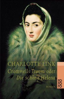 Cromwells Traum oder Die schöne Helena - Charlotte Link |
