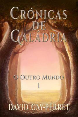 Crónicas de Galádria I – O Outro Mundo, David Gay-Perret