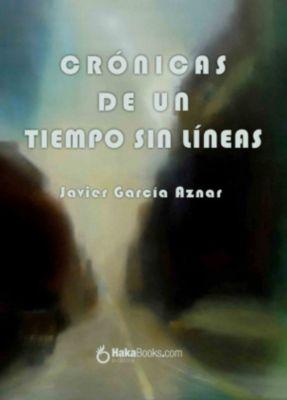 Crónicas de un tiempo sin líneas, Javier García Aznar