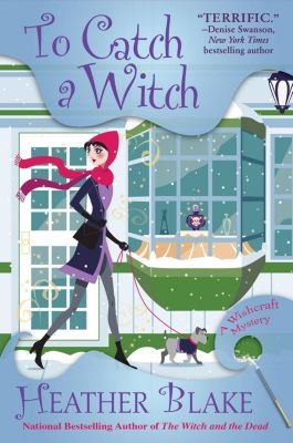 Crooked Lane Books: To Catch a Witch, Heather Blake