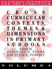 Cross Curricular Contexts, Themes And Dimensions In Primary Schools, Gajendra K. Verma