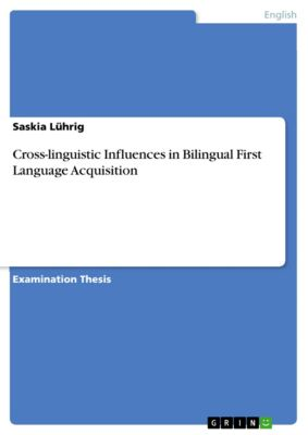 Cross-linguistic Influences in Bilingual First Language Acquisition, Saskia Lührig