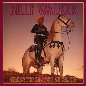 Cross The Brazos At Waco   6-Cd, Billy Walker