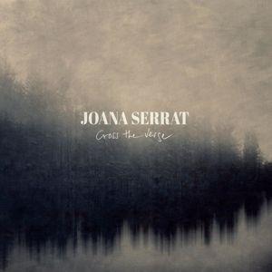 Cross The Verge (Lp+Mp3) (Vinyl), Joana Serrat