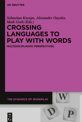 Crossing Languages to Play with Words