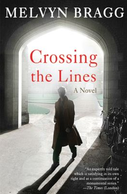 Crossing the Lines, Melvyn Bragg