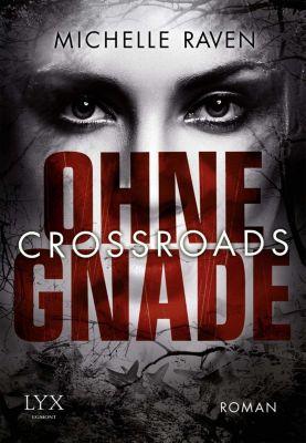 Crossroads Band 1: Ohne Gnade, Michelle Raven