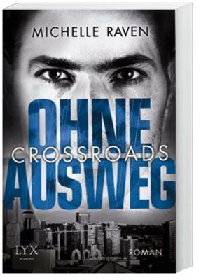 Crossroads Band 2: Ohne Ausweg, Michelle Raven