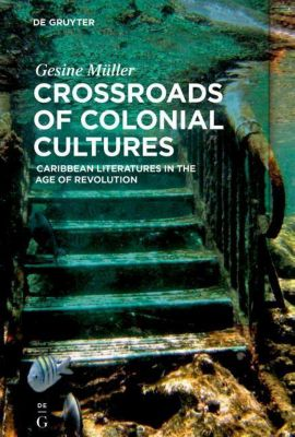 Crossroads of Colonial Cultures, Gesine Müller