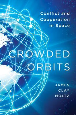 Crowded Orbits, James Clay Moltz