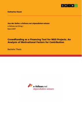 Crowdfunding as a Financing Tool for NGO Projects. An Analysis of Motivational Factors for Contribution, Katharina Hauck