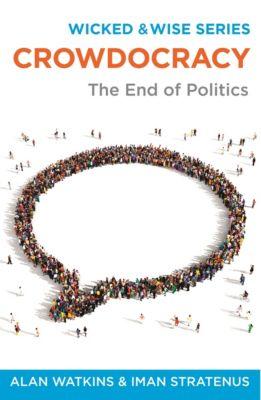 Crowdocracy, Alan Watkins, Iman Stratenus