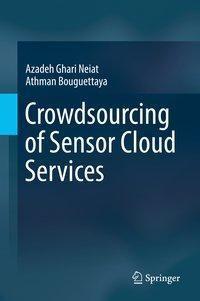Crowdsourcing of Sensor Cloud Services, Azadeh Ghari Neiat, Athman Bouguettaya