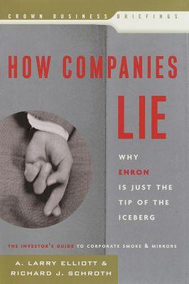 Crown Business: How Companies Lie, Larry Elliott, Richard Schroth