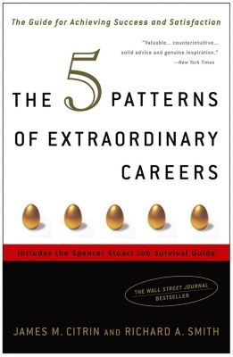 Crown Business: The 5 Patterns of Extraordinary Careers, James M. Citrin, Richard Smith