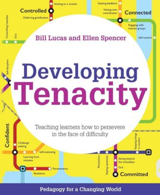 Crown House Publishing: Developing Tenacity, Bill Lucas, Ellen Spencer