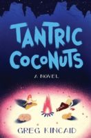 Crown: Tantric Coconuts, Greg Kincaid