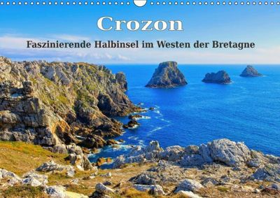 Crozon - Faszinierende Halbinsel im Westen der Bretagne (Wandkalender 2019 DIN A3 quer)