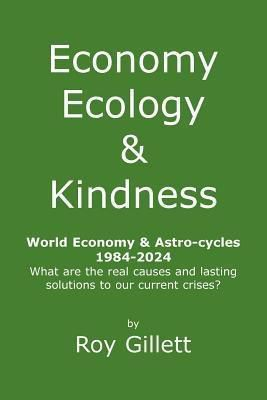 Crucial Astro Tools: Economy Ecology & Kindness, Roy Gillett