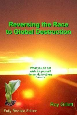 Crucial Astro Tools: Reversing the Race to Global Destruction, Roy Gillett