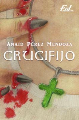 Crucifijo, Anaid Perez Mendoza