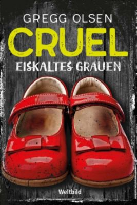 Cruel   Eiskaltes Grauen, Gregg Olsen
