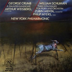 Crumb: Haunted Landsc.,Schuman: Colloq.Horn Orch, New York Philharmonic, A. Weisberg