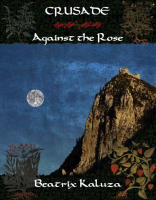 Crusade Against the Rose, Beatrix Kaluza