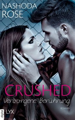 Crushed-Reihe: Crushed - Verborgene Berührung, Nashoda Rose
