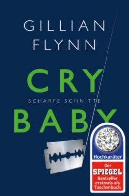 Cry Baby - Scharfe Schnitte, Gillian Flynn