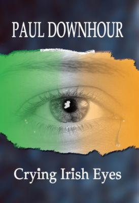Crying Irish Eyes, Paul Downhour