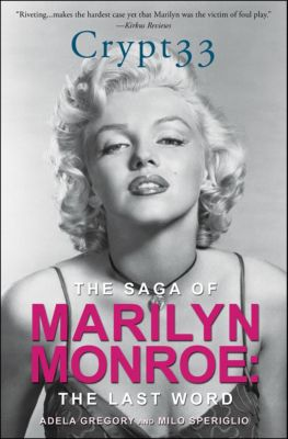 Crypt 33: The Saga of Marilyn Monroe, Adela Gregory
