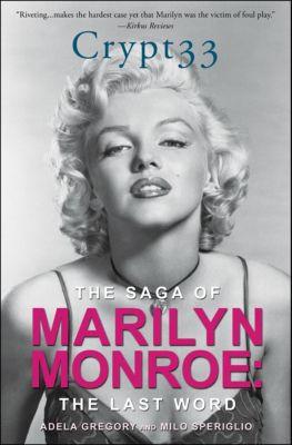 Crypt 33: The Saga of Marilyn Monroe, Adela Gregory, Milo Speriglio