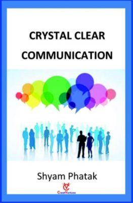 Crystal Clear Communication, Shyam Phatak