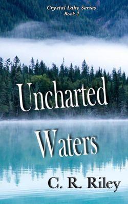 Crystal Lake: Uncharted Waters (Crystal Lake, #2), C R Riley