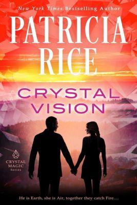 Crystal Magic: Crystal Vision (Crystal Magic, #3), Patricia Rice