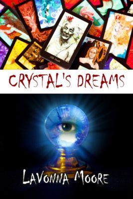 Crystal's Dreams, LaVonna Moore