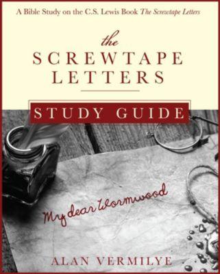 CS Lewis Study Series: The Screwtape Letters Study Guide, Alan Vermilye