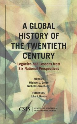 CSIS Reports: A Global History of the Twentieth Century