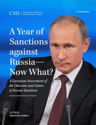 CSIS Reports: A Year of Sanctions against Russia—Now What?, Simond de Galbert