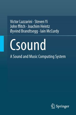 Csound, Victor Lazzarini, John Peter Fitch, Steven Yi, Joachim Heintz, Iain McCurdy, Øyvind Brandtsegg