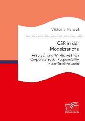 CSR in der Modebranche. Anspruch und Wirklichkeit von Corporate Social Responsibility in der Textilindustrie, Viktoria Fenzel