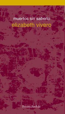 Cuadernos de Bartleby: Muertos sin saberlo, Elizabeth Vivero