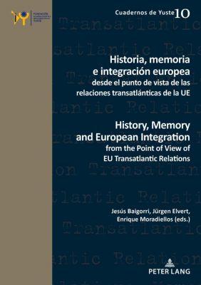 Cuadernos de Yuste: Historia, memoria e integración europea desde el punto de vista de las relaciones transatlánticas de la UE / History, Memory and European Integration from the Point of View of EU Transatlantic Relations