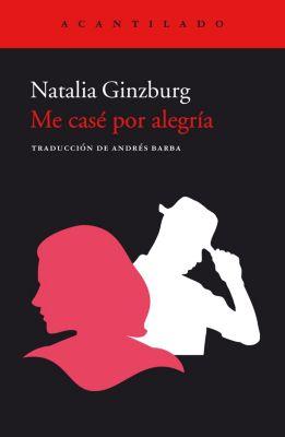 Cuadernos del Acantilado: Me casé por alegría, Natalia Ginzburg