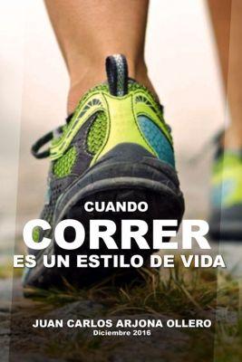 Cuando correr es un estilo de vida, Juan Carlos Arjona