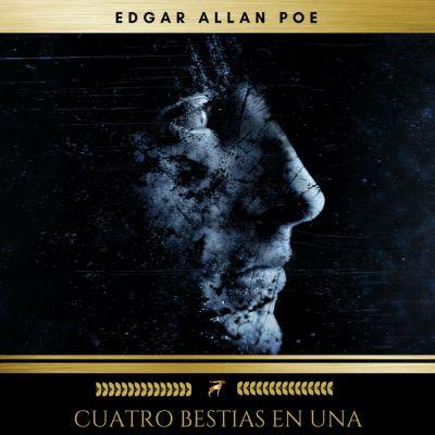 Cuatro Bestias En Una, Edgar Allan Poe